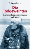 Die Todgeweihten - Deutsche Kampfschwimmer im Einsatz (eBook, ePUB)