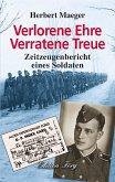 Verlorene Ehre Verratene Treue - Zeitzeugenbericht eines Soldaten (eBook, ePUB)