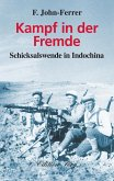 Kampf in der Fremde - Schicksalswende in Indochina (eBook, ePUB)
