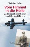 Vom Himmel in die Hölle - Zeitzeugenbericht eines Nachtfernaufklärers (eBook, ePUB)