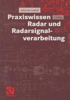 Praxiswissen Radar und Radarsignalverarbeitung (eBook, PDF) - Ludloff, Albrecht K.