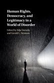 Human Rights, Democracy, and Legitimacy in a World of Disorder (eBook, PDF)