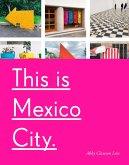 This Is Mexico City (eBook, ePUB)