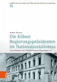 Die Kölner Regierungspräsidenten im Nationalsozialismus (eBook, PDF)