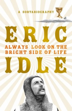 Always Look on the Bright Side of Life (eBook, ePUB) - Idle, Eric