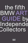 The fifth BMW Art Guide by Independent Collectors (eBook, ePUB)
