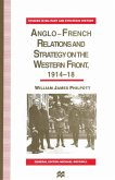 Anglo-French Relations and Strategy on the Western Front, 1914-18 (eBook, PDF)