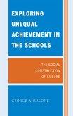 Exploring Unequal Achievement in the Schools (eBook, ePUB)