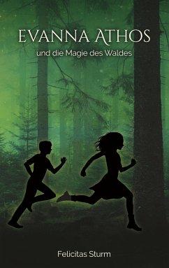 Evanna Athos und die Magie des Waldes - Sturm, Felicitas