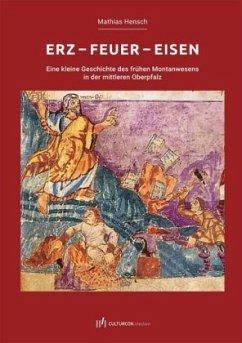 Erz - Feuer - Eisen - Hensch, Mathias