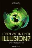 Leben wir in einer Illusion? (eBook, ePUB)