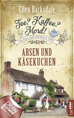 Arsen und Käsekuchen / Tee? Kaffee? Mord! Bd.7 (eBook, ePUB) - Barksdale, Ellen