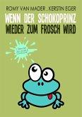 Wenn der Schokoprinz wieder zum Frosch wird (eBook, ePUB)