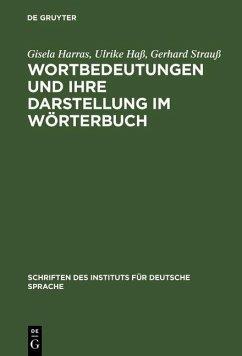 Wortbedeutungen und ihre Darstellung im Wörterbuch (eBook, PDF) - Harras, Gisela; Haß, Ulrike; Strauß, Gerhard