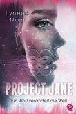 Ein Wort verändert die Welt / Project Jane Bd.1