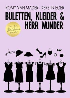 BULETTEN, KLEIDER & HERR WUNDER (eBook, ePUB) - Eger, Kerstin