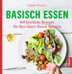Basisch essen (eBook, ePUB) - Wacker, Sabine