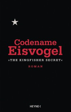 Codename Eisvogel – »The Kingfisher Secret« (eBook, ePUB) - Anonymous
