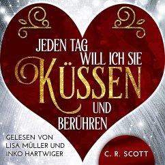 Jeden Tag will ich sie küssen und berühren (MP3-Download) - Scott, C. R.