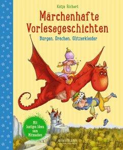 Märchenhafte Vorlesegeschichten - Richert, Katja