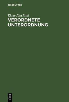Verordnete Unterordnung (eBook, PDF) - Ruhl, Klaus-Jörg