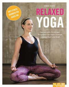 Relaxed Yoga (eBook, ePUB) - Roth, Wibke