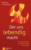 Der uns lebendig macht (eBook, ePUB)