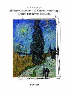 Alberto Giacometti und Vincent van Gogh: Wege d...