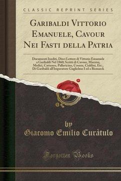 Garibaldi Vittorio Emanuele, Cavour Nei Fasti della Patria