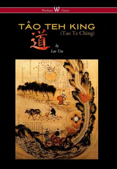 Tao Teh King (Tao Te Ching - Wisehouse Classics Edition)