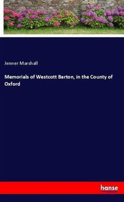 Memorials of Westcott Barton, in the County of Oxford