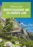 Hüttenziele Berchtesgadener und Salzburger Land