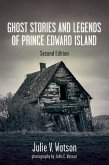 Ghost Stories and Legends of Prince Edward Island (eBook, ePUB)