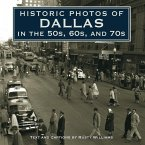 Historic Photos of Dallas in the 50s, 60s, and 70s (eBook, ePUB)