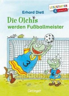 Die Olchis werden Fußballmeister - Dietl, Erhard