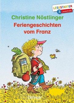 Feriengeschichten vom Franz - Nöstlinger, Christine