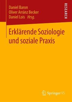 Erklärende Soziologie und soziale Praxis