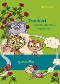 Zombert und die Zahnfee Pupsinella / Zombert Bd.3