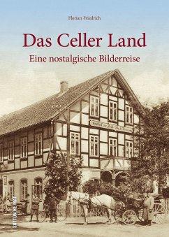 Das Celler Land - Friedrich, Florian; Steinbömer, Justus