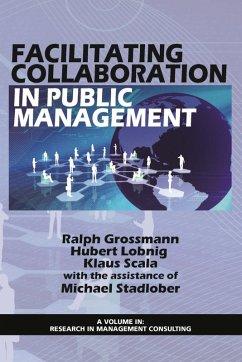 Facilitating Collaboration in Public Management (eBook, ePUB)