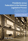 Presidents versus Federalism in the National Legislative Process (eBook, PDF)