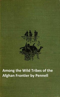 Among the Wild Tribes of the Afghan Frontier (eBook, ePUB) - Pennell, T. L.