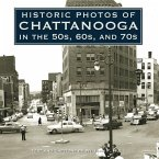 Historic Photos of Chattanooga in the 50s, 60s and 70s (eBook, ePUB)
