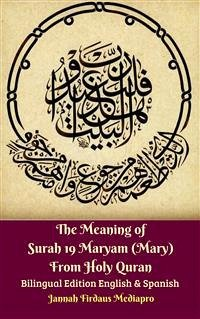 The Meaning of Surah 19 Maryam (Mary) From Holy Quran Bilingual Edition English & Spanish (eBook, ePUB)