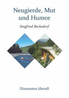 Neugierde, Mut und Humor (eBook, ePUB) - Beckedorf, Siegfried