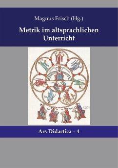 Metrik im altsprachlichen Unterricht