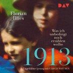 1913 – Was ich unbedingt noch erzählen wollte (MP3-Download)