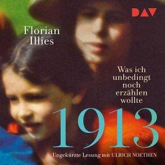 1913 – Was ich unbedingt noch erzählen wollte (MP3-Download) - Illies, Florian