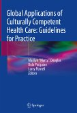Global Applications of Culturally Competent Health Care: Guidelines for Practice (eBook, PDF)