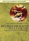 RÜCKKEHR NACH PELLUCIDAR - Zweiter Roman der PELLUCIDAR-Serie (eBook, ePUB)